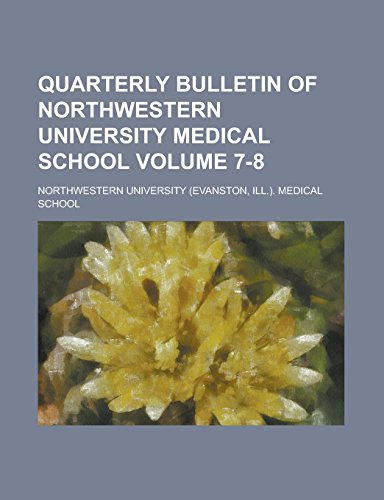 Quarterly Bulletin of Northwestern University Medical School Volume 7-8
