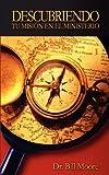 Descubriendo Tu Mision en el Ministerio, Bill Moore, 097979997X