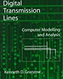 img - for Digital Transmission Lines: Computer Modelling and Analysis with CD-ROM by Kenneth D. Granzow (1998-04-16) book / textbook / text book