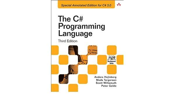 The C# Programming Language: The Annotated Edition (Microsoft Windows Development Series)