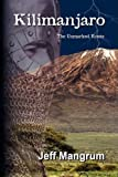 Kilimanjaro ''the Unmarked Route'', Jeff Mangrum, 143637751X