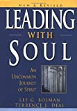 Leading with Soul: An Uncommon Journey of Spirit, New & Revised, Lee G. Bolman, Terrence E. Deal, 0787955477
