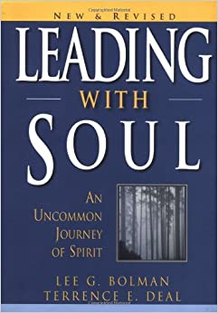 Leading with Soul: An Uncommon Journey of Spirit, New & Revised
