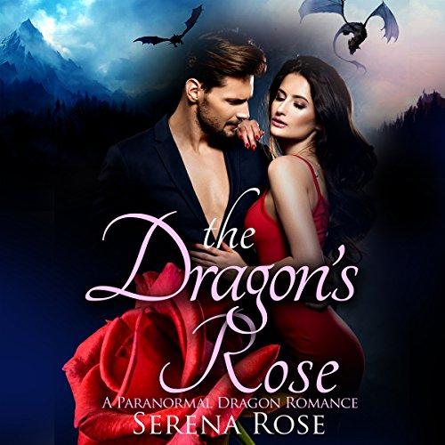 The Dragon's Rose: A Dragon Shifter Romance