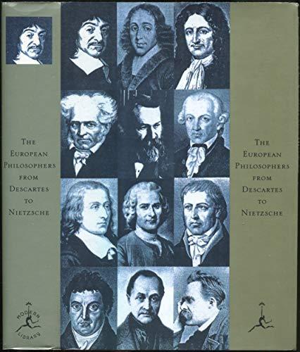 The European Philosophers from Descartes to Nietzsche