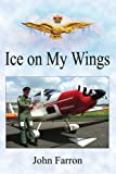 Ice on My Wings, John Farron, 1425981461