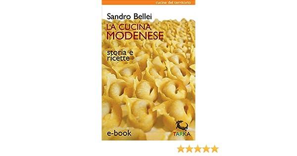 La cucina modenese: Storia e ricette (Cucine del territorio) (Italian  Edition)