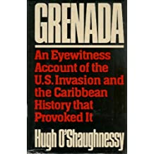Grenada: An Eyewitness Account of the U.S. Invasion and the Caribbean History That Provoked It