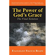 The Power of God'S Grace: The Final Solution