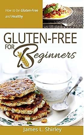Amazon.com: Gluten Free Diet: Gluten Free For Beginners ...