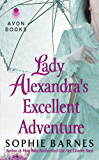 Lady Alexandra's Excellent Adventure: A Summersby Tale (Summersby Tales Book 1)