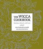 The Wicca Cookbook, Jamie Wood and Tara Seefeldt, 158761104X