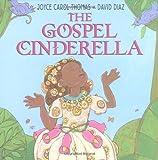 The Gospel Cinderella, Joyce Carol Thomas, 0060253878