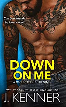 Down On Me: Reece and Jenna (Man of the Month Book 1) by [Kenner, J.]