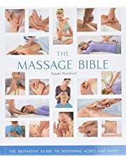 The Massage Bible: The Definitive Guide to Soothing Aches and Pains (Volume 20)