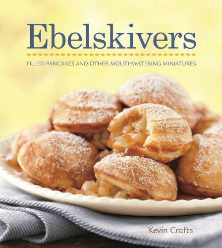 Ebelskivers Cookbook by Kevin Crafts