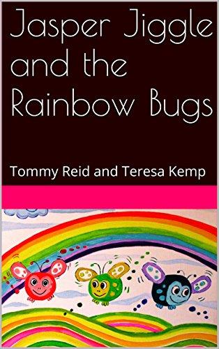 Rainbow Bug (Jasper Jiggle and the Rainbow Bugs: Tommy Reid and Teresa)