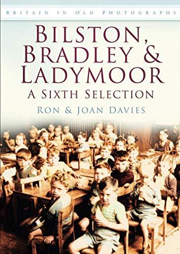 Bilston, Bradley & Ladymoor: A Sixth Selection Britain in Old ...