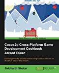 Cocos2d Cross-Platform Game Development Cookbook - Second Edition