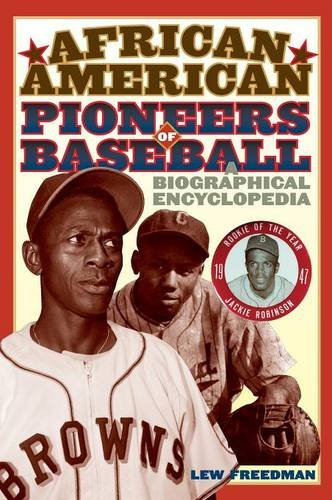 Search : African American Pioneers of Baseball: A Biographical Encyclopedia