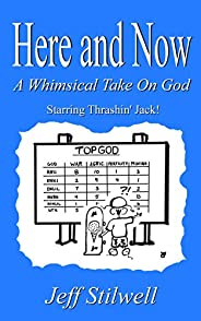 Here and Now: A Whimsical Take on God (English Edition)