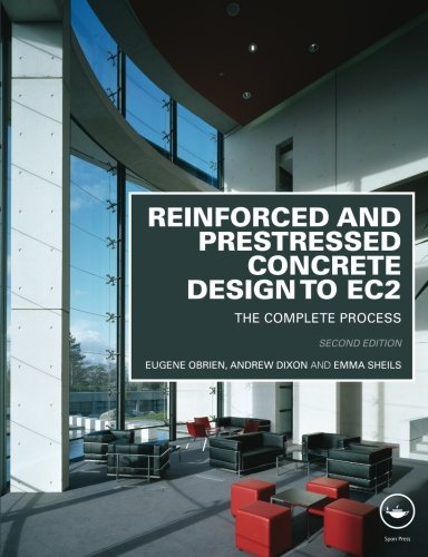 Reinforced and Prestressed Concrete Design to EC2: The Complete Process, Second Edition