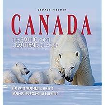 Canada - The Exotic North / L'Exotisme Du Nord: Northwest Territories & Nunavut / Territoires Du Nord-Ouest & Nunavut