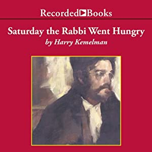 Saturday the Rabbi Went Hungry Audiobook