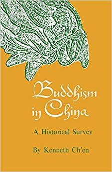 Buddhism in China: A Historical Survey (Princeton Studies in the History of Religions)