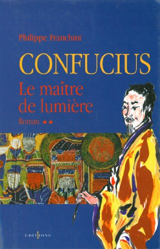 Amazon Com Confucius T Ii Le Maitre De Lumiere