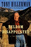 Seldom Disappointed: A Memoir by  Tony Hillerman in stock, buy online here