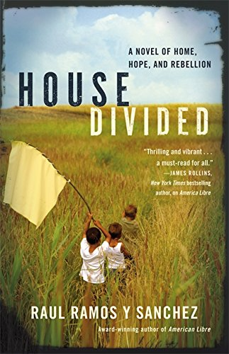Book: House Divided - America Libre Trilogy by Raul Ramos y Sanchez