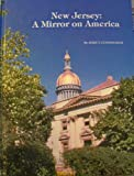 New Jersey : A Mirror on America, John F. Cunningham, 0893590061