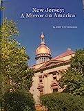New Jersey : A Mirror on America, John F. Cunningham, 0893590061