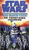 Star Wars, tome 93 : En territoire inconnu (The Clone Wars 2) par Miller