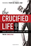 img - for The Crucified Life: Seven Words from the Cross (The Christian Life Trilogy) book / textbook / text book