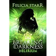 Breaking the Darkness: Delirium