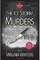The Ice Storm Murders (Dangerous Journeys) Paperback