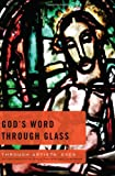 img - for God s Word Through Glass: An Exploration of Bible-inspired Art 6 Studies (Through Artists' Eyes) book / textbook / text book