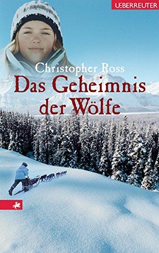 Das Geheimnis der Wölfe Gebundenes Buch – 1. Januar 2004 Christopher Ross Das Geheimnis der Wölfe Wirtschaftsverlag Ueberreuter 3800050706