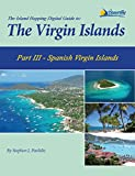 The Island Hopping Digital Guide To The Virgin Islands - Part III - The Spanish Virgin Islands: Including Culebra, Culebrita, and Vieques