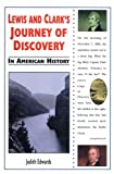 Lewis and Clark's Journey of Discovery in American History, Judith Edwards, 0766011275
