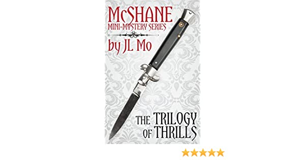 The Trilogy Of Thrills (McShane Mini Mystery Series)   Kindle Edition By JL  Mo. Mystery, Thriller U0026 Suspense Kindle EBooks @ Amazon.com.