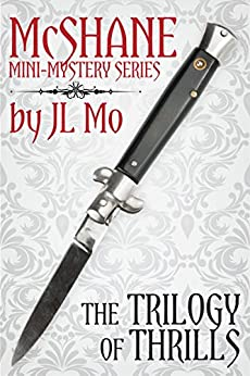 The Trilogy of Thrills (McShane Mini-Mystery Series) by [Mo, JL]