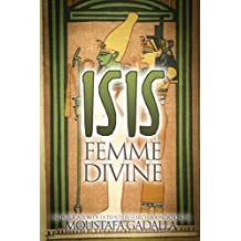 Isis : Femme Divine (French Edition)