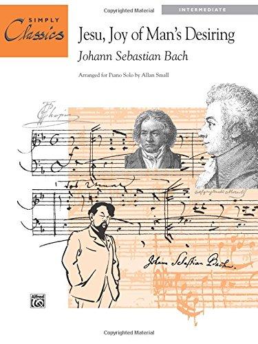 Jesu, Joy of Man's Desiring: Sheet (Simply Classics Solos) ()