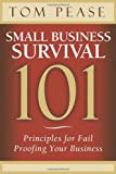 Small Business Survival 101, Tom Pease, 1614487901