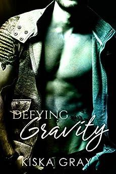 Defying Gravity (Love By Chance Book 2) by [Gray, Kiska]