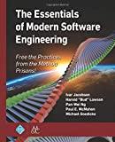 The Essentials of Modern Software Engineering: Free the Practices from the Method