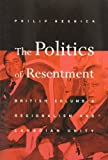The Politics of Resentment, Philip Resnick, 0774808055